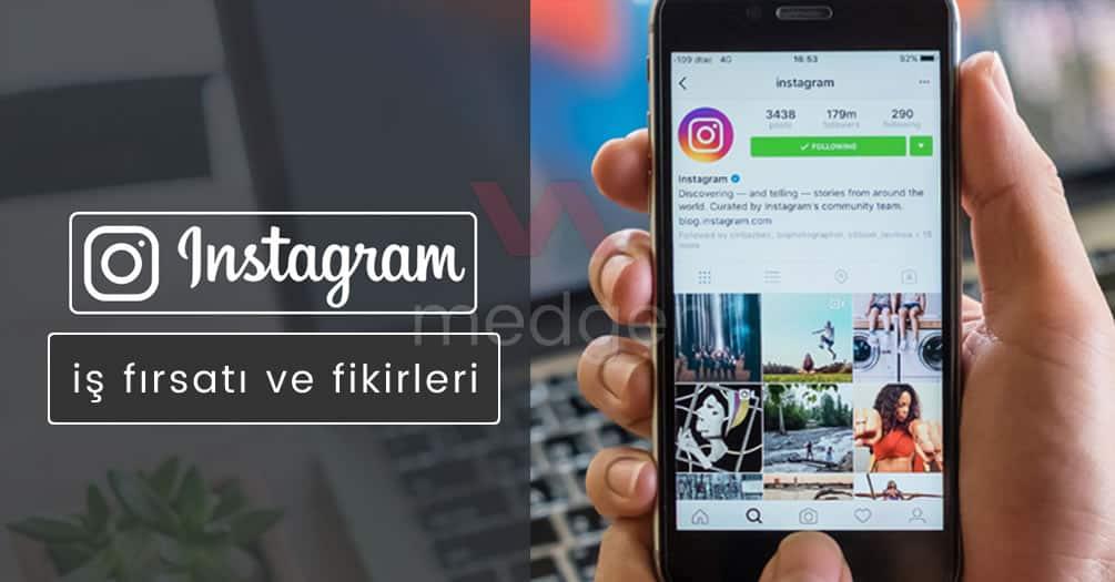 Instagram Üzerinden Para Kazanma Fırsatı – İş Fikri!