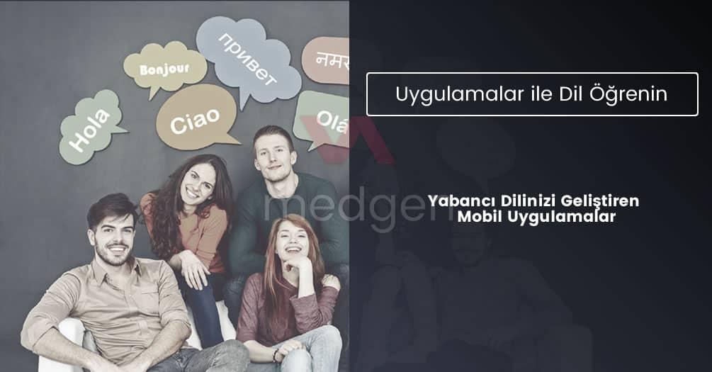 Yabancı Dilinizi Geliştiren Mobil Uygulamalar – Dil Öğrenin