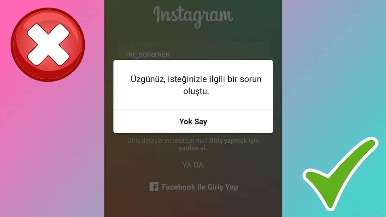 Instagram da Üzgünüz İsteğinizle İlgili Bir Sorun / Hata Oluştu Uyarısı